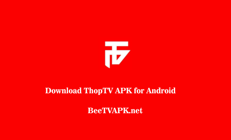 Thop TV APK Download Latest Version Free for Android 2020