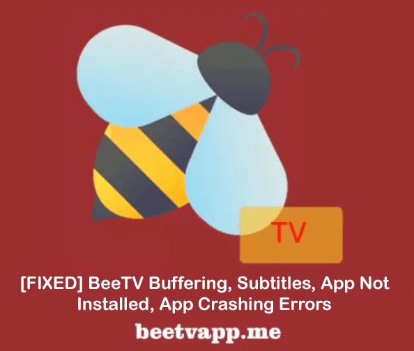 [FIXED] BeeTV Buffering, Subtitles, App Not Installed, App Crashing Errors